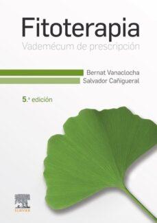 Descargar libro nuevo FITOTERAPIA. VADEMÉCUM DE PRESCRIPCIÓN, 5ª ED in Spanish 9788491132998