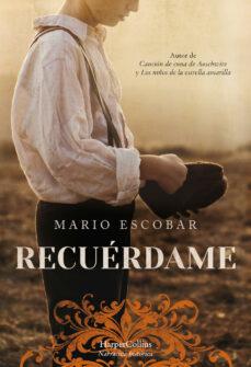 Descargas gratuitas de audiolibros para reproductores de mp3 RECUERDAME (Literatura española) PDB FB2 9788491394198 de MARIO ESCOBAR