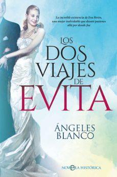 Descargar libros electrónicos gratuitos pdfs LOS DOS VIAJES DE EVITA RTF MOBI PDF de ANGELES BLANCO 9788491645498 (Spanish Edition)