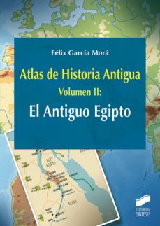 atlas de historia antigua. volumen 2: el antiguo egipto (ebook)-felix garcia mora-9788491717898