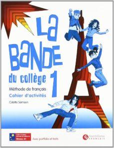 la bande du college 1. cahier d exercices + separ + cd ed. 2010 ( ed. secundaria)-9788492729098