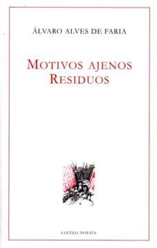 Descargar gratis kindle books torrent MOTIVOS AJENOS. RESIDUOS