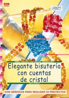 Libros de texto en línea para descargar CREA ELEGANTE BISUTERIA CON CUENTAS DE CRISTAL 9788496365698