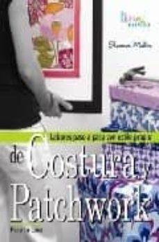 Descargar gratis google libros kindle COSTURA Y PATCHWORK PARA LA CASA 9788496777798 MOBI