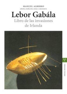 Descargar LEBOR GABALA: LIBRO DE LAS INVASIONES DE IRLANDA gratis pdf - leer online