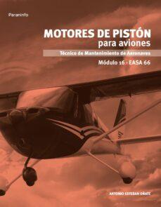 Descarga gratuita de libros electrónicos para Android. MOTORES DE PISTON PARA AVIONES. MODULO 16. EASA 66 ePub iBook 9788497329798 (Literatura española) de ANTONIO ESTEBAN OÑATE