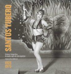 Geekmag.es Santos Yubero: Cronica Fotografica De Medio Siglo De La Vida Espa ÑOla 1925-1975 Image