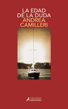 Descarga de libros en formato epub. LA EDAD DE LA DUDA (SERIE MONTALBANO 18) de ANDREA CAMILLERI 9788498384598 FB2 (Literatura española)