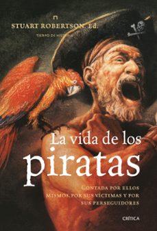 la vida de los piratas-stuart j. robertson-9788498920598
