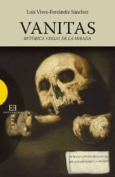 vanitas, retorica visual de la mirada-9788499200798