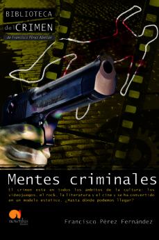 Descargar MENTES CRIMINALES: EL CRIMEN ESTA EN TODOS LOS AMBITOS DE LA CULT URA gratis pdf - leer online