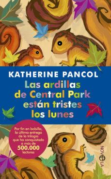 Descarga de libros de texto en alemán LAS ARDILLAS DE CENTRAL PARK ESTAN TRISTES LOS LUNES  9788499704098 de KATHERINE PANCOL en español