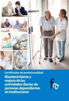 Descarga de libros en español MANTENIMIENTO Y MEJORA DE LAS ACTIVIDADES DIARIAS DE PERSONAS DEP ENDIENTES EN INSTITUCIONES