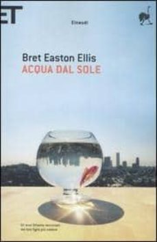 acqua dal sole-bret easton ellis-9788806184698