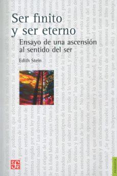 ser finito y ser eterno: ensayo de una ascension al sentido del s er-edith stein-9789681642198