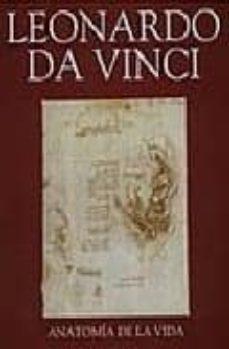Bressoamisuradi.it Leonardo Da Vinci: Anatomia De La Vida Image