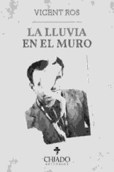 Descarga gratuita de libros de mobipocket. LA LLUVIA EN EL MURO en español