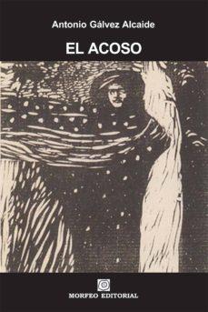 el acoso (ebook)-antonio galvez alcaide-cdlap00003298