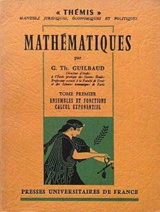 Geekmag.es Mathématiques. Tome Premier. Ensembles Et Fonctions. Calcul Exponentiel. Image