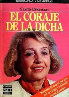 EL CORAJE DE LA DICHA - SARITA ESKENAZY | Adahalicante.org