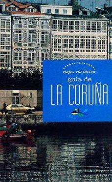 GUÍA DE LA CORUÑA - VVAA | Triangledh.org