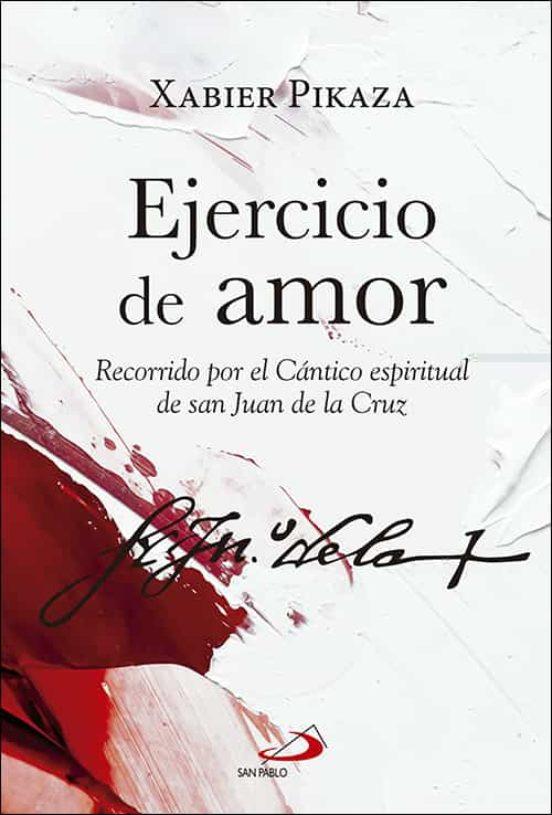 EJERCICIOS DE AMOR   XABIER PIKAZA IBARRONDO   Casa del Libro