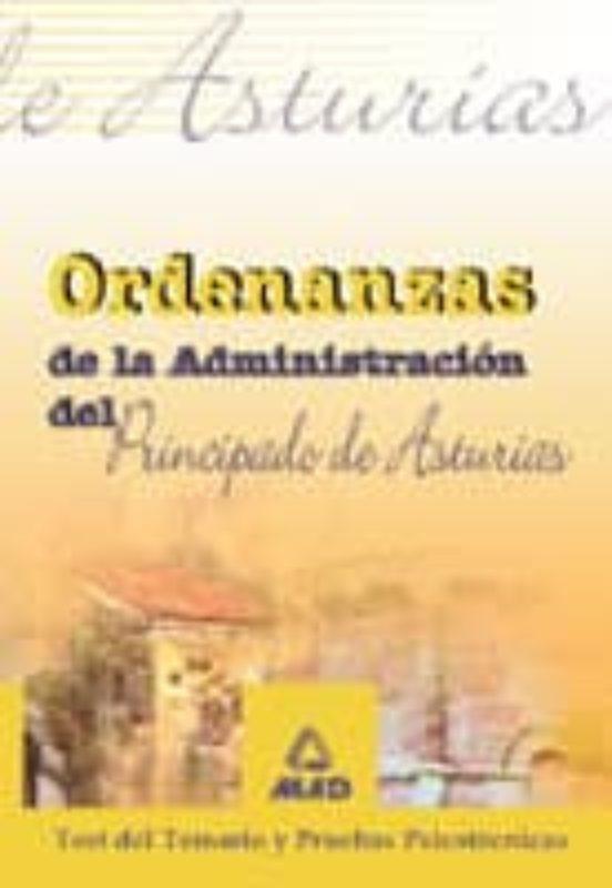 ORDENANZAS DE LA ADMINISTRACION DEL PRINCIPADO DE ASTURIAS. TEST DEL TEMARIO Y PRUEBAS PSICOTECNICAS