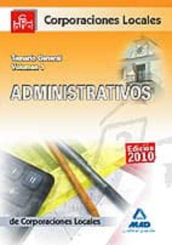 TEMARIO GENERAL DE ADMINISTRATIVOS DE CORPORACIONES LOCALES (VOL .1)