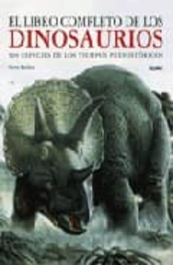 El Libro Completo De Los Dinosaurios Steve Parker Comprar Libro 9788498011418 Libros 2º mano en buen estado. el libro completo de los dinosaurios steve parker comprar libro 9788498011418