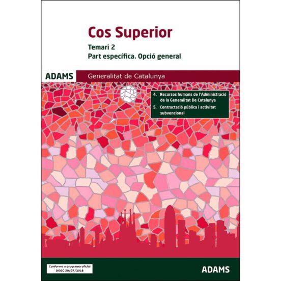 COS SUPERIOR TEMARI 2 PART ESPECIFICA. OPCIÓ GENERAL GENERALITAT DE CATALUNYA (edición en catalán)