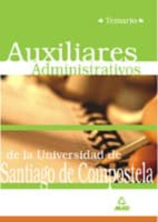 AUXILIARES ADMINISTRATIVOS DE LA UNIVERSIDAD DE SANTIAGO DE COMPO STELA: TEMARIO
