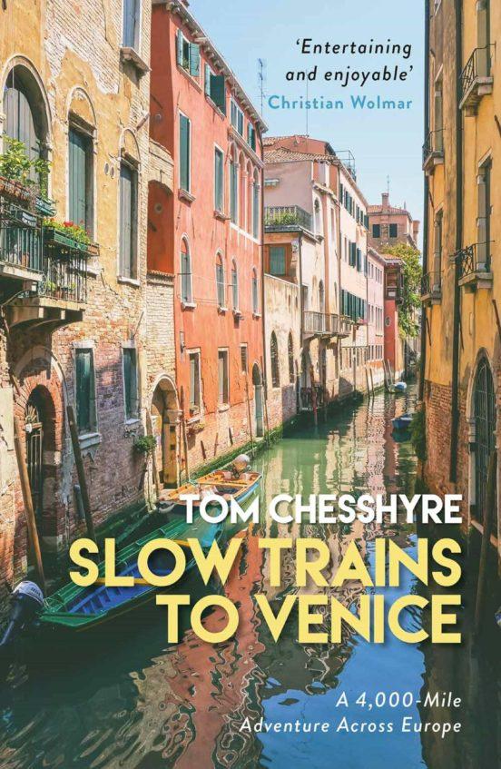 SLOW TRAINS TO VENICE EBOOK | TOM CHESSHYRE | Descargar ...