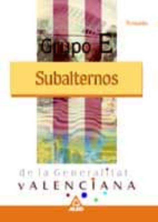 GRUPO E (SUBALTERNOS) GENERALITAT VALENCIANA. TEMARIO