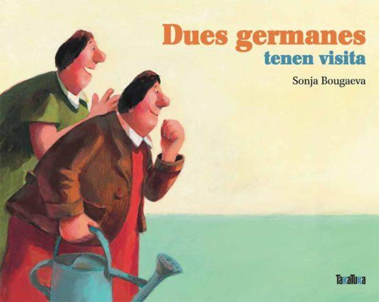 DUES GERMANES TENEN VISITA | SONJA BOUGAEVA | Casa del Libro