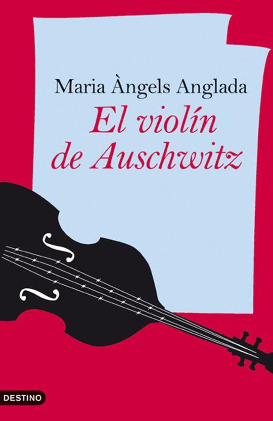 El Violin De Auschwitz De Anglada Maria àngels Casa Del Libro
