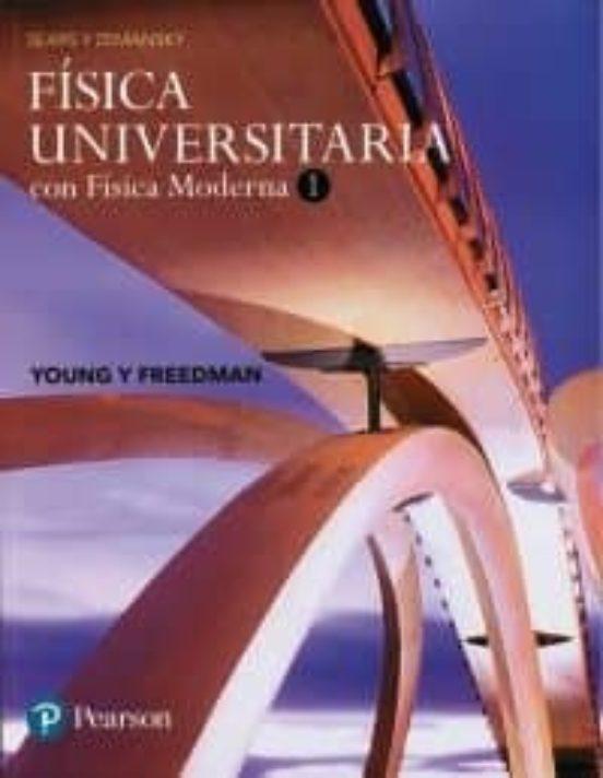 FISICA UNIVERSITARIA CON FISICA MODERNA 1: DE SEARS Y ZEMANSK | AA.VV. | Comprar libro 9786073244398
