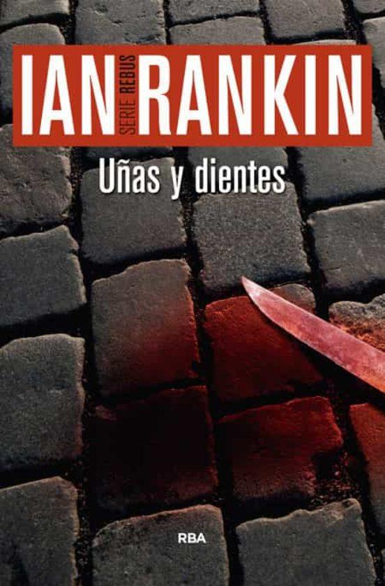 Uñas y dientes, Ian Rankin (John Rebus, 3) 9788490564998