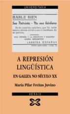 a represion lingüistica en galiza no seculo xx-maria pilar freitas-9788497826938