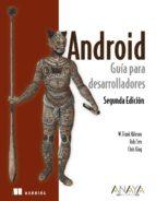 android: guia para desarrolladores (2ª ed.)-frank ableson-robi sen-9788441529588