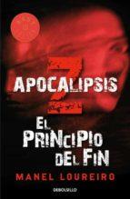 apocalipsis z: el principio del fin-manel loureiro-9788499081908