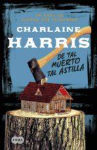 de tal muerto tal astilla-charlaine harris-9788483655078