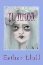 el amor (ebook)-esther llull-9788483261118