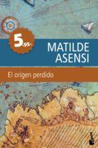 el origen perdido-matilde asensi-9788408099758