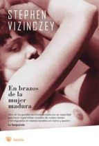 en brazos de la mujer madura-stephen vizinczey-9788479014148