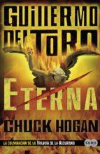 eterna (trilogía de la oscuridad iii)-guillermo del toro-chuck hogan-9788483652558