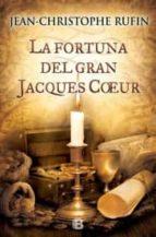 la fortuna del gran jacques coeur-jean-christophe rufin-9788466653718