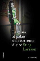 la reina al palau dels corrents d aire-stieg larsson-9788466410748