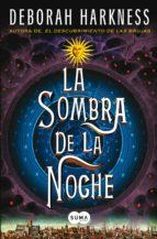 la sombra de la noche (el descubrimiento de las brujas 2) (ebook)-deborah harkness-9788483655108