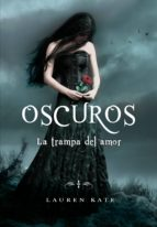 LA TRAMPA DEL AMOR (OSCUROS 3) (EBOOK) + #2#LAUREN, KATE#151373#
