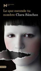 lo que esconde tu nombre (premio nadal 2010)-clara sanchez-9788423342518
